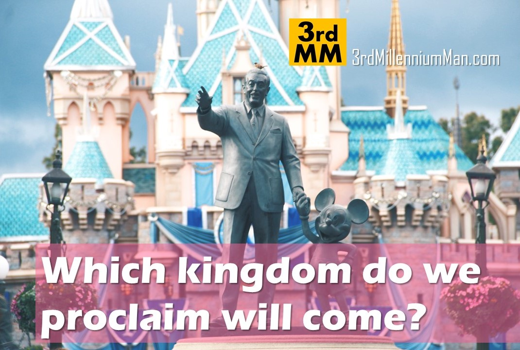Which kingdom do we proclaim will come?