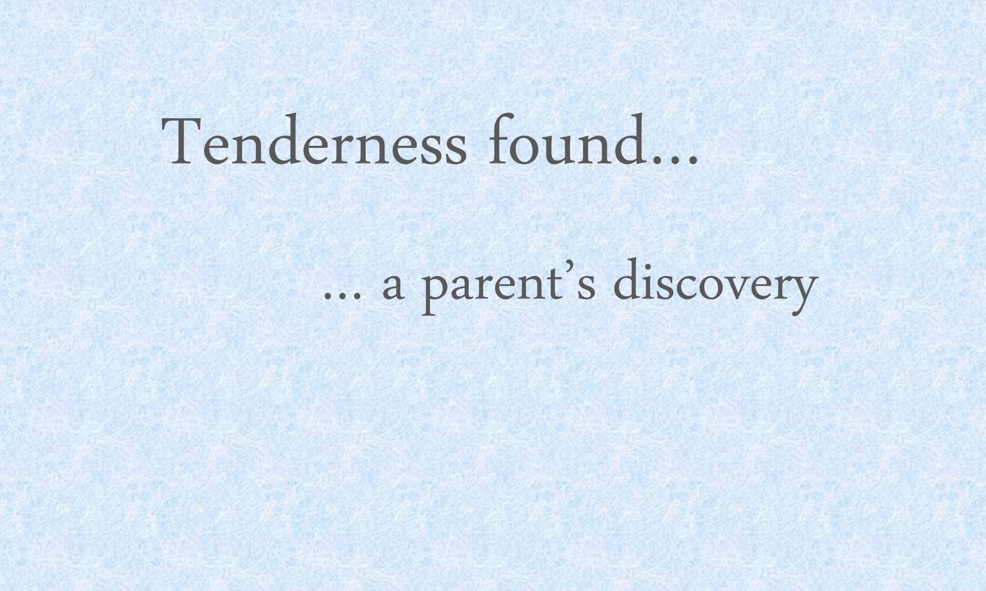 Image of title Tenderness found