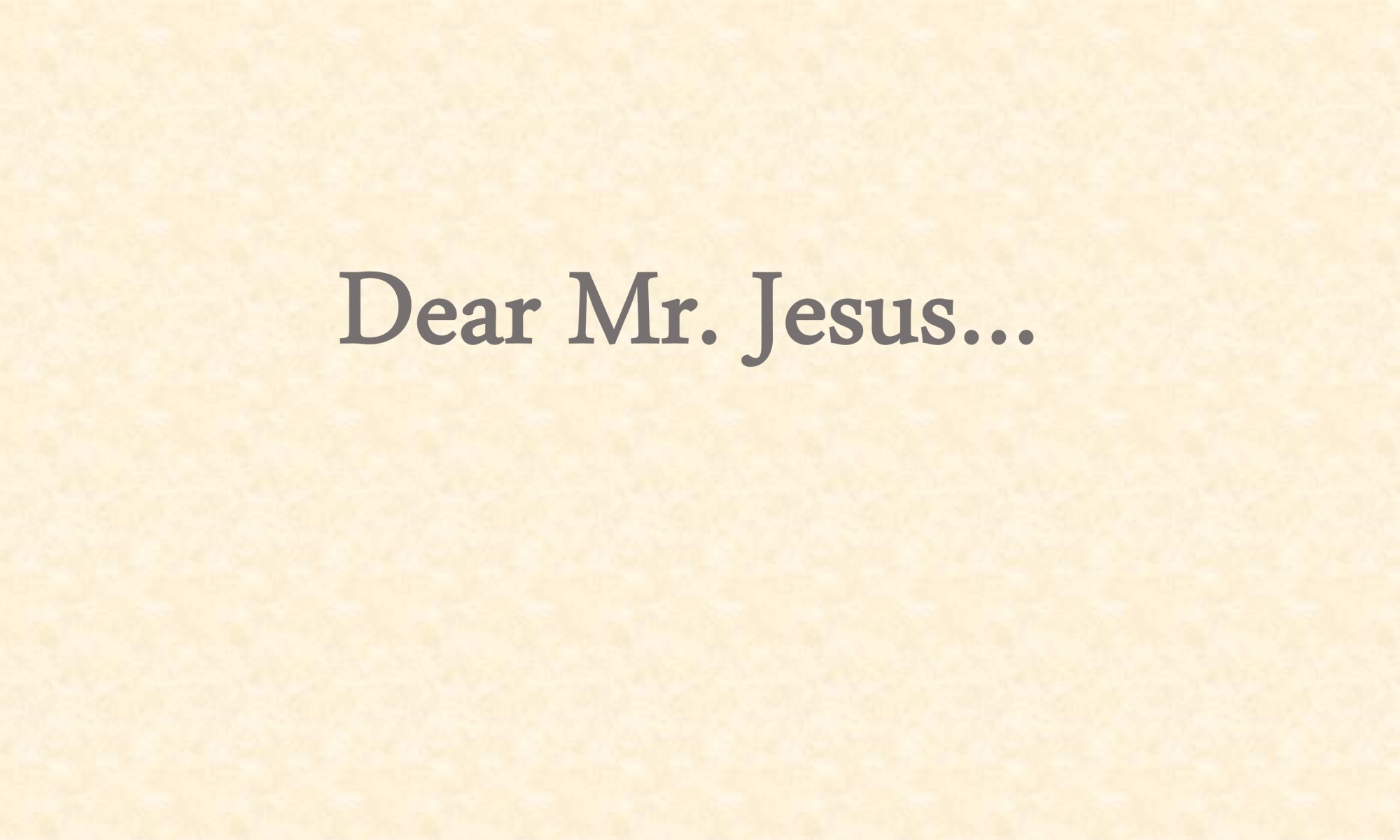 stylized title image saying Dear Mr. Jesus