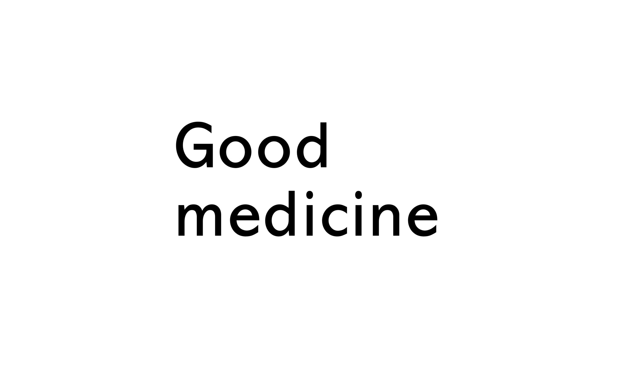 title image text that says Good medicine