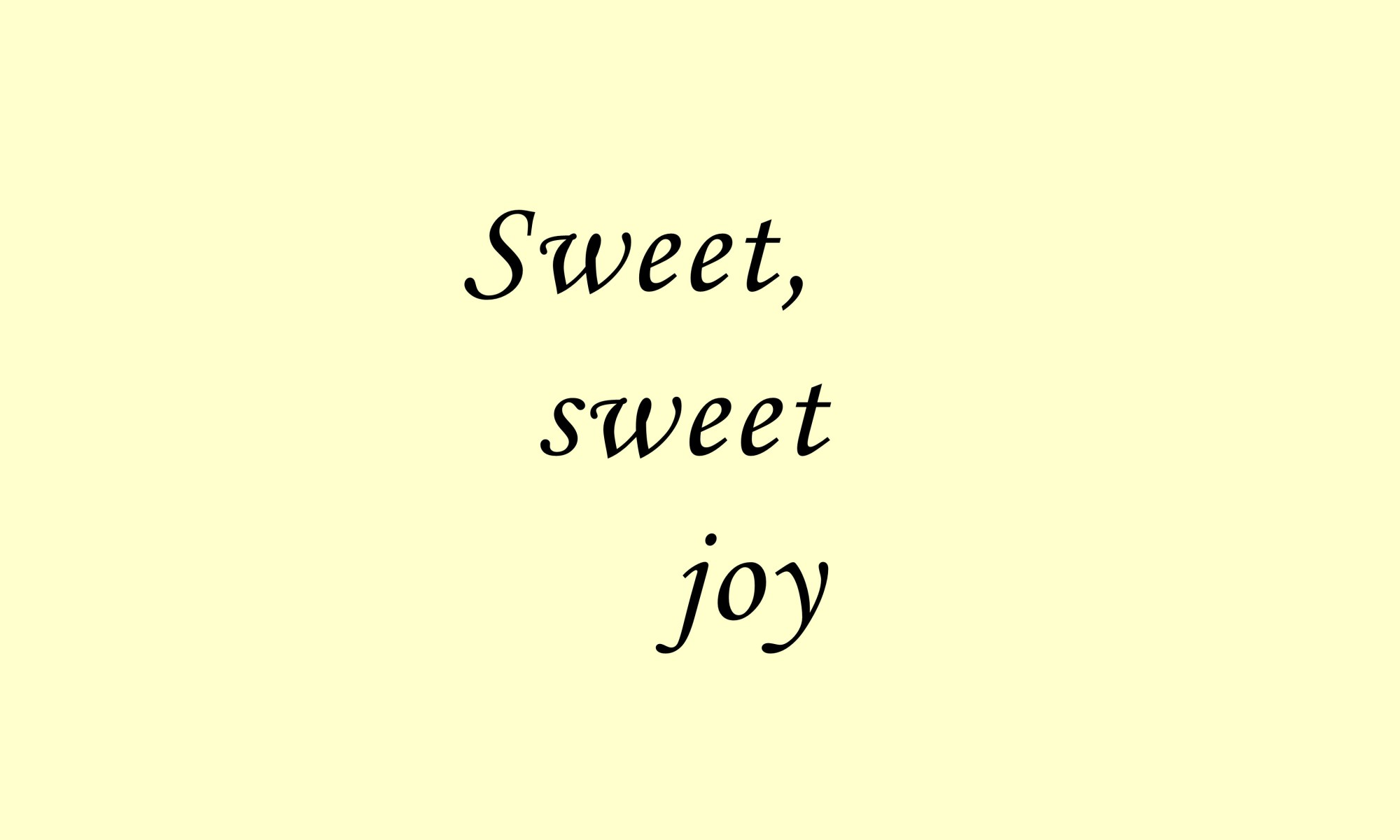 title text image of sweet sweet joy