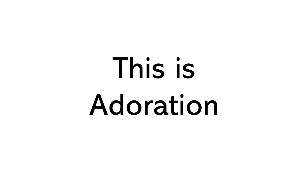 Image of title text saying this is adoration