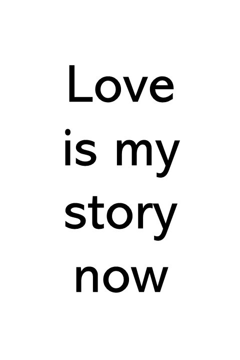 Title image saying love is my story now
