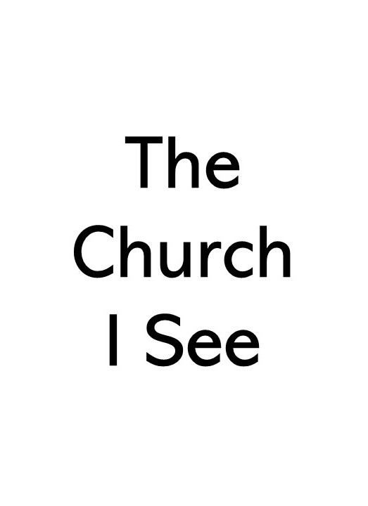 Image of title text saying the Church I see