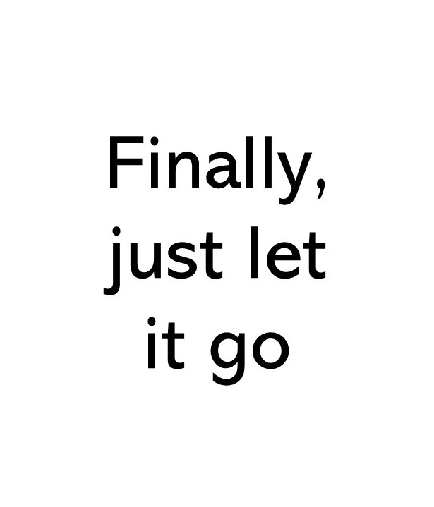 title text image saying Finally just let it go