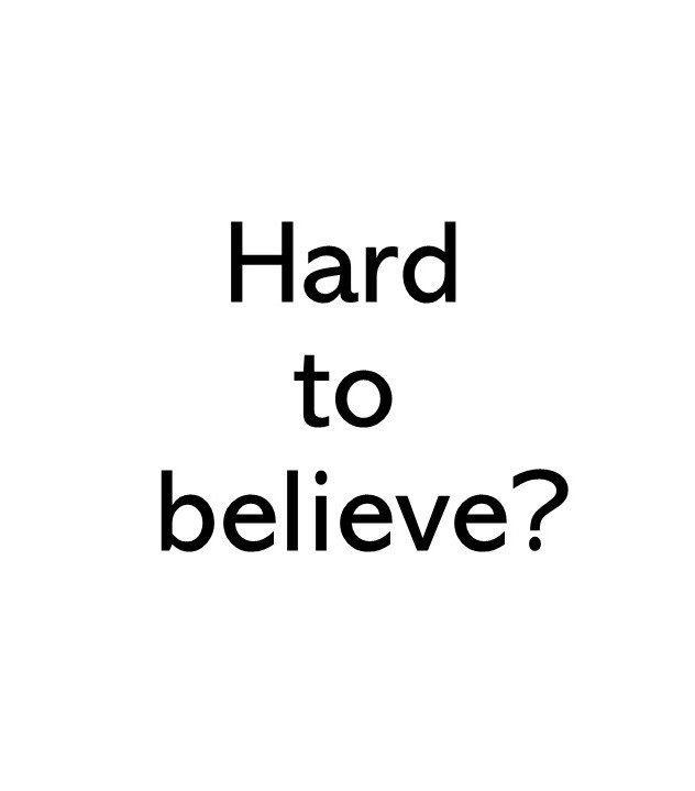 title text saying Hard to believe?