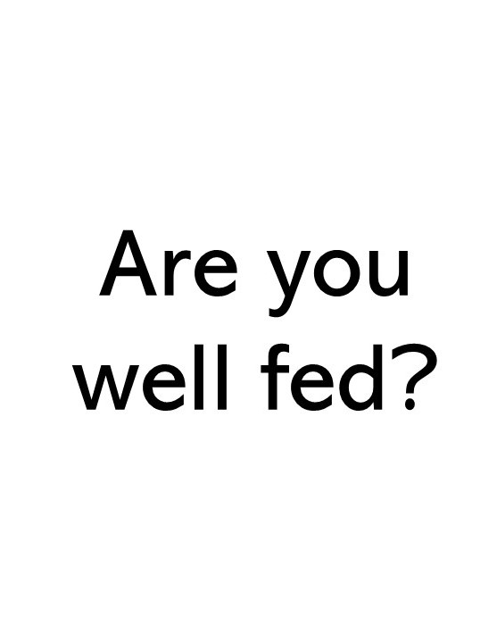title text image that says are you well fed?