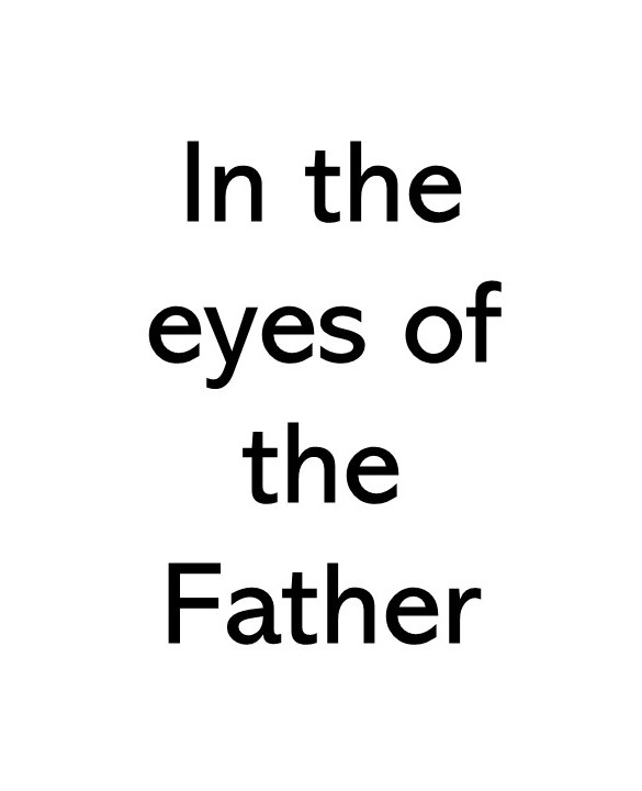 Title image text that says In the eyes of the Father