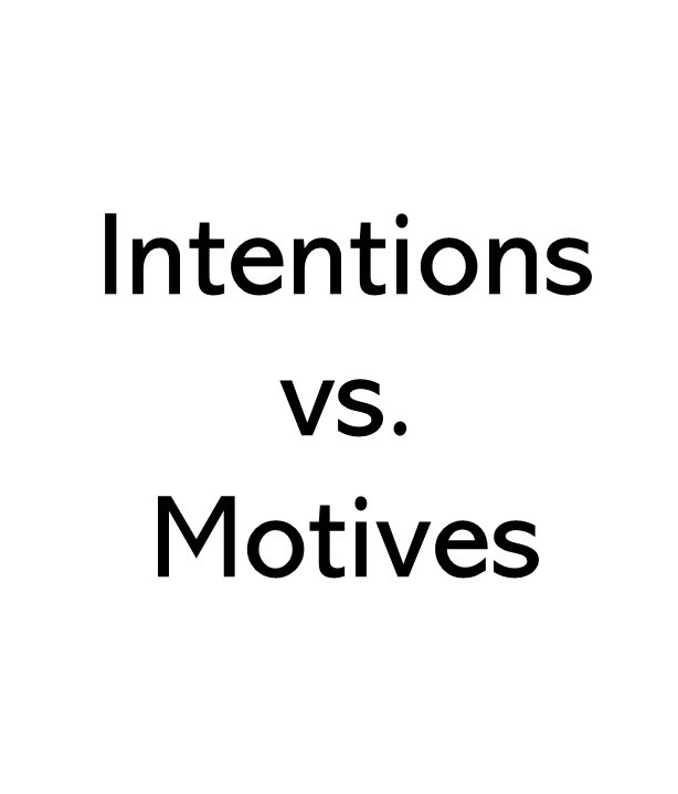 Title text that says Intentions versus motives