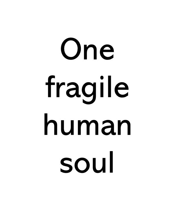 Title text that says One fragile human soul