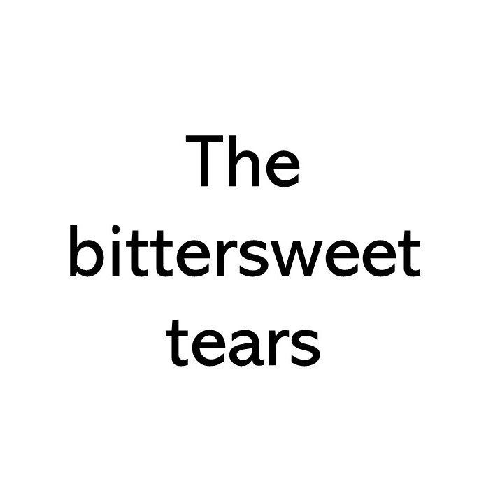 Title text that says The bittersweet tears