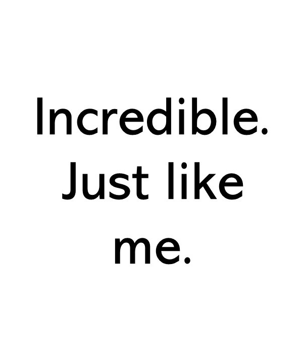 Title text image that says Incredible just like me