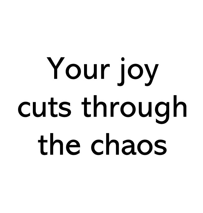 Title text image that says Your joy cuts through the chaos